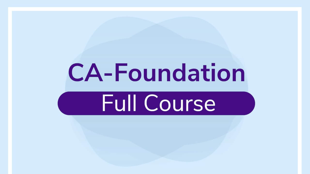 CA Foundation - Full Course
