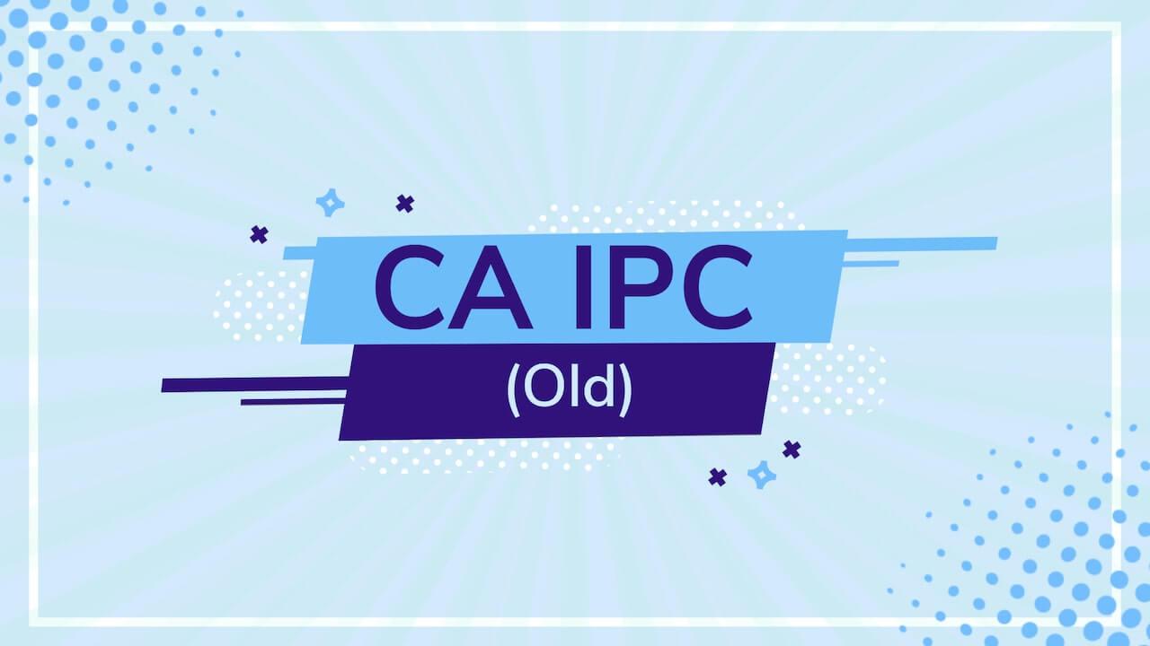CA IPC (Old)