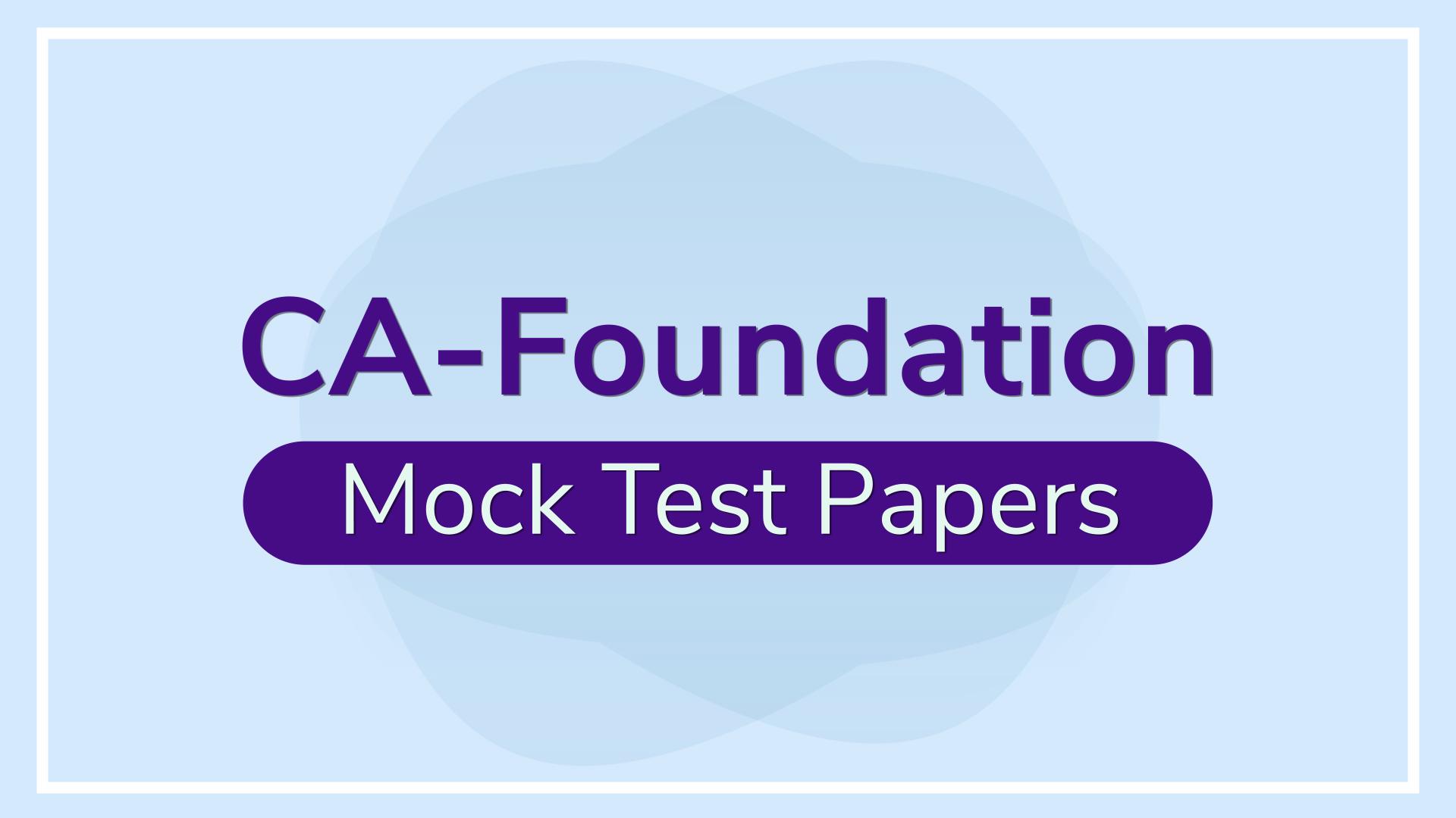 CA Foundation Mock Tests Series