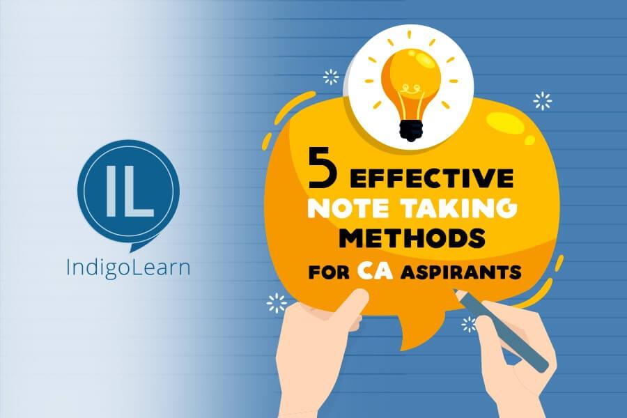 5 Effective Note Taking Methods for CA Aspirants
